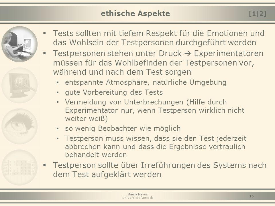 ethische Aspekte [1|2] Tests sollten mit tiefem Respekt für die Emotionen und das Wohlsein der Testpersonen durchgeführt werden.